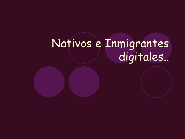 Nativos e Inmigrantes digitales..