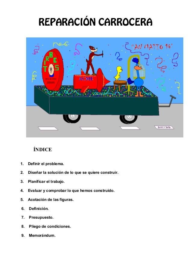 REPARACIÓN CARROCERA  ÍNDICE  1. Definir el problema.  2. Diseñar la solución de lo que se quiere construir.  3. Planifica...