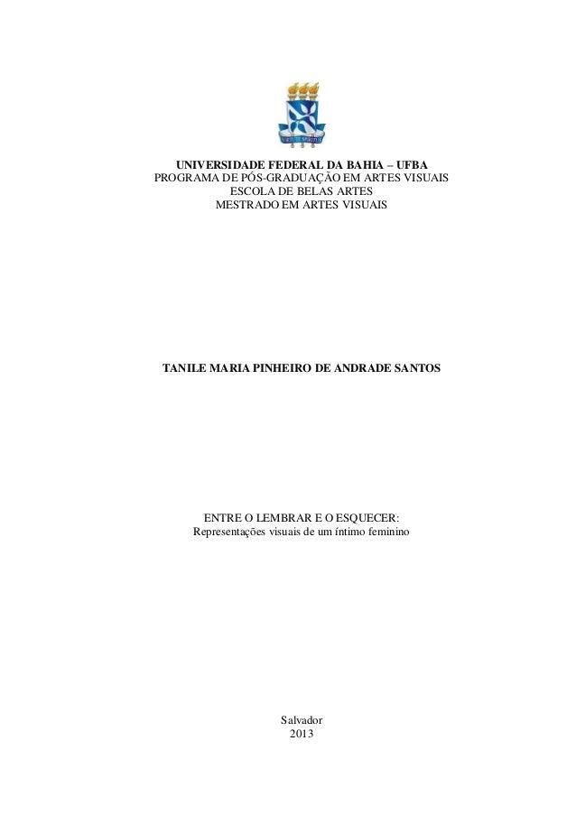 UNIVERSIDADE FEDERAL DA BAHIA – UFBA PROGRAMA DE PÓS-GRADUAÇÃO EM ARTES VISUAIS ESCOLA DE BELAS ARTES MESTRADO EM ARTES VI...
