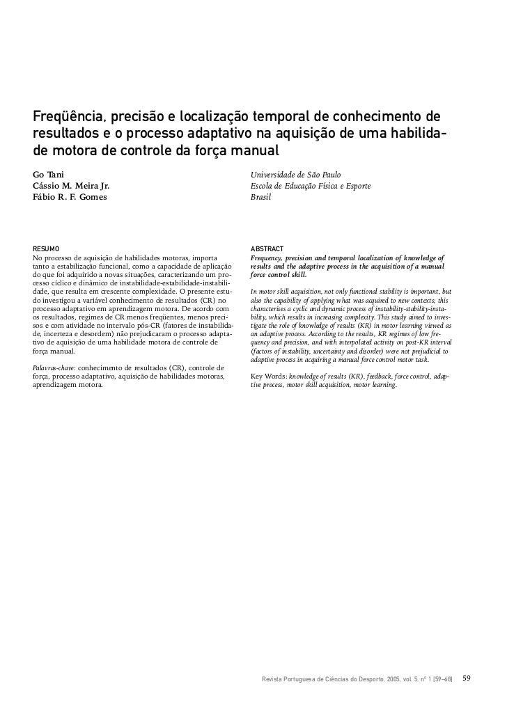 Freqüência, precisão e localização temporal de conhecimento deresultados e o processo adaptativo na aquisição de uma habil...