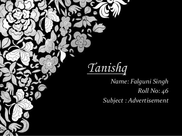 Name: Falguni Singh Roll No: 46 Subject : Advertisement
