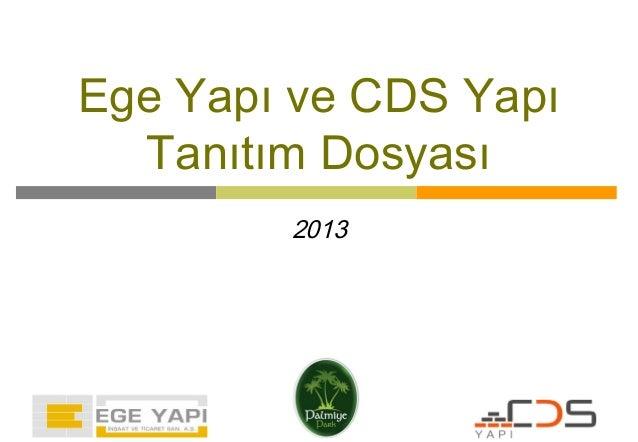 Ege Yapı ve CDS Yapı  Tanıtım Dosyası        2013