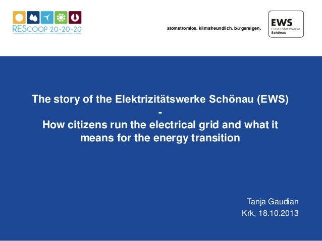 atomstromlos. klimafreundlich. bürgereigen.  The story of the Elektrizitätswerke Schönau (EWS) How citizens run the electr...