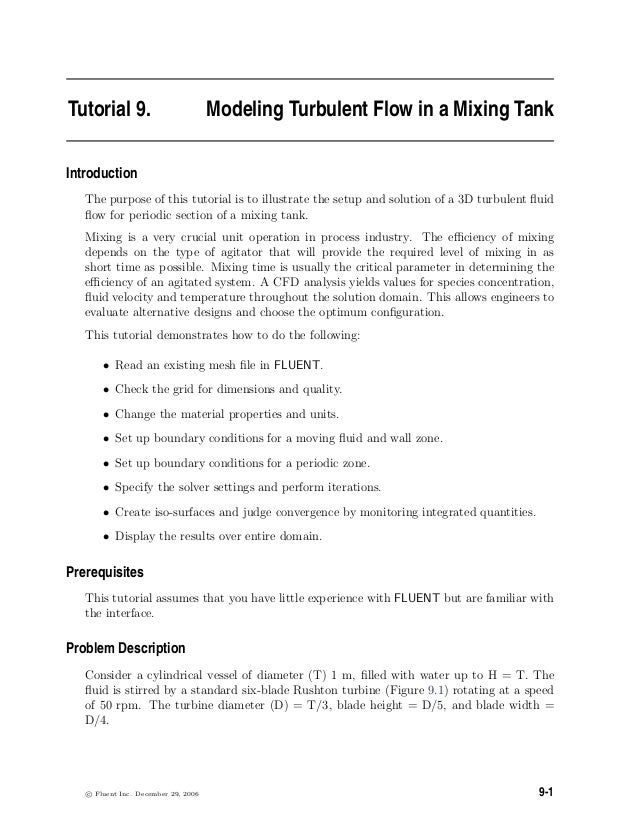 Tutorial 9. Modeling Turbulent Flow in a Mixing TankIntroductionThe purpose of this tutorial is to illustrate the setup an...