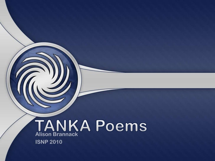 • A tanka is a 5 line poem that uses strong  images to establish a mood.  – A tanka focuses on the 5 senses.  – Example:  ...