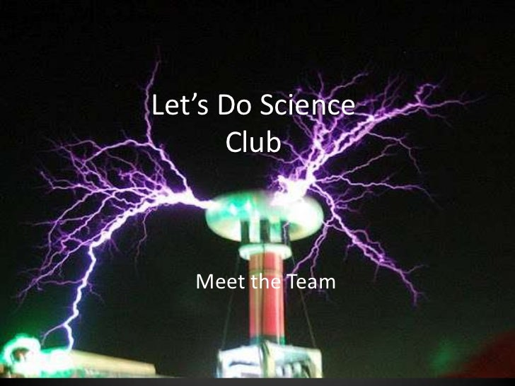 Let's Do Science      Club   Meet the Team
