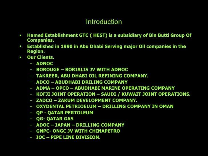 Introduction <ul><li>Hamed Establishment GTC ( HEST) is a subsidiary of Bin Butti Group Of Companies. </li></ul><ul><li>Es...