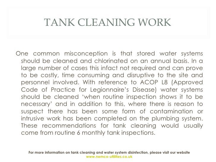 TANK CLEANING WORK <ul><li>One common misconception is that stored water systems should be cleaned and chlorinated on an a...