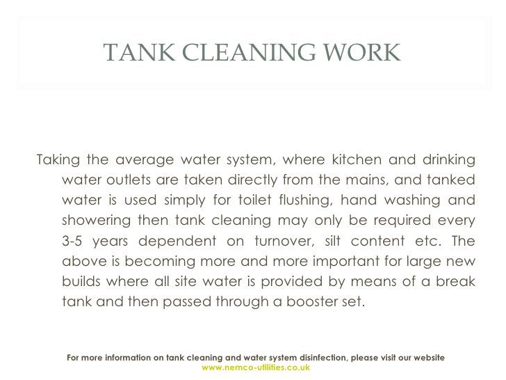 TANK CLEANING WORK <ul><li>Taking the average water system, where kitchen and drinking water outlets are taken directly fr...