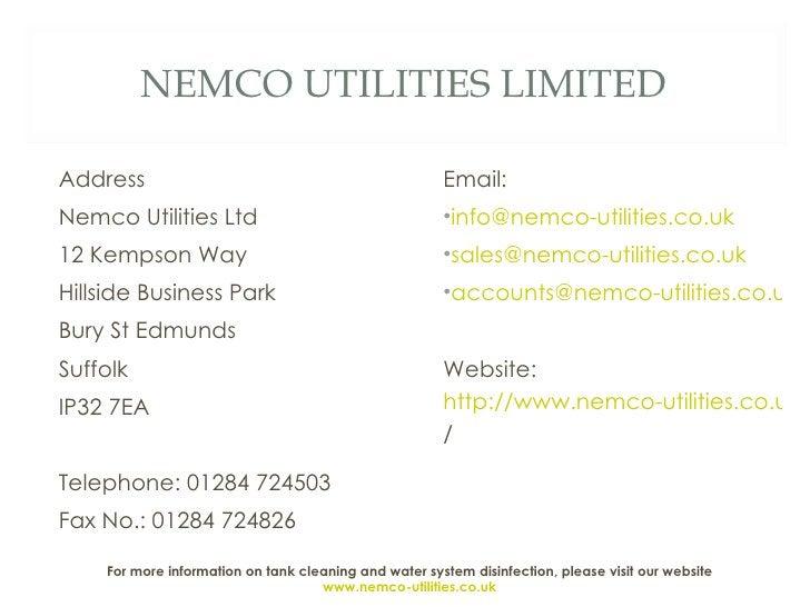 NEMCO UTILITIES LIMITED <ul><li>Address </li></ul><ul><li>Nemco Utilities Ltd </li></ul><ul><li>12 Kempson Way </li></ul><...