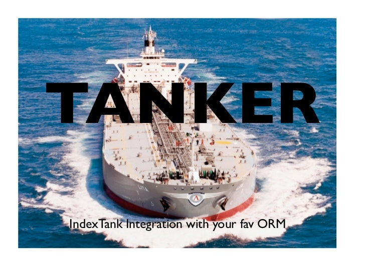 TANKERIndexTank Integration with your fav ORM