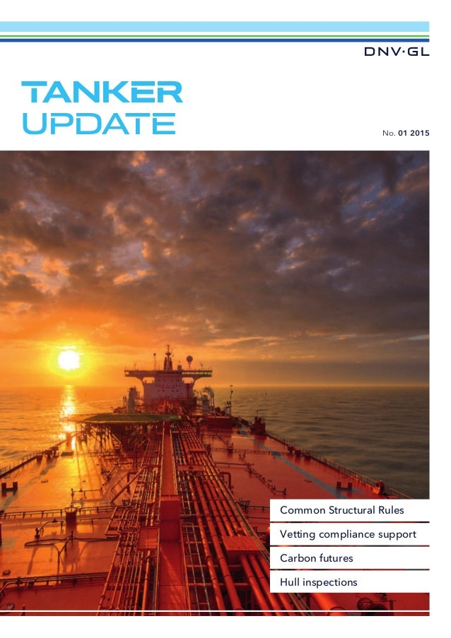 No. 01 2015 TANKER UPDATE Carbon futures Common Structural Rules Hull inspections Vetting compliance support