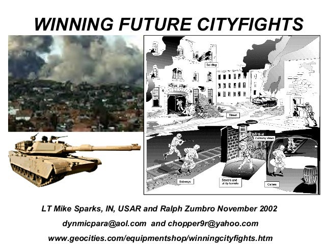 WINNING FUTURE CITYFIGHTSLT Mike Sparks, IN, USAR and Ralph Zumbro November 2002    dynmicpara@aol.com and chopper9r@yahoo...