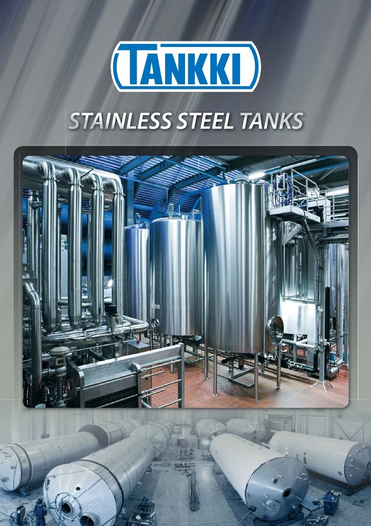MANUFACTURER AND DESIGNEROF STAINLESS STEEL TANKSTankki's plants are located in the Process tanks are designed and       T...