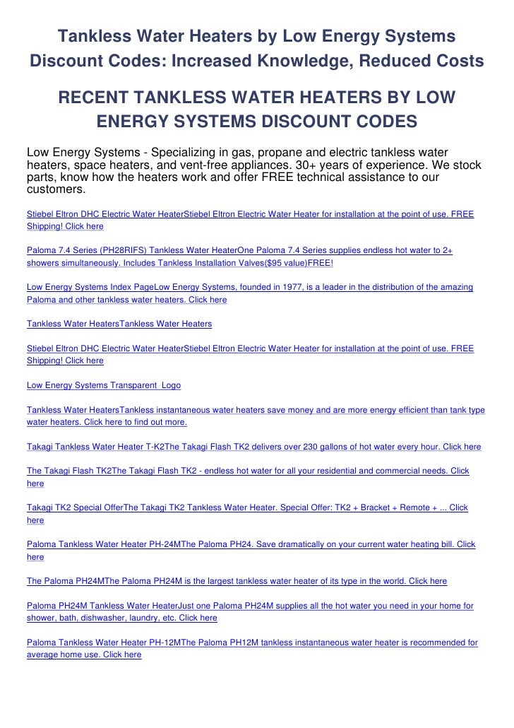 Tankless Water Heaters by Low Energy SystemsDiscount Codes: Increased Knowledge, Reduced Costs        RECENT TANKLESS WATE...