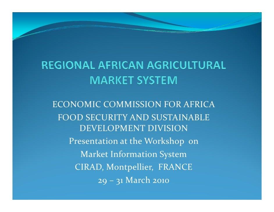 ECONOMICCOMMISSIONFORAFRICA  FOODSECURITYANDSUSTAINABLE      DEVELOPMENTDIVISION    PresentationattheWorkshop...