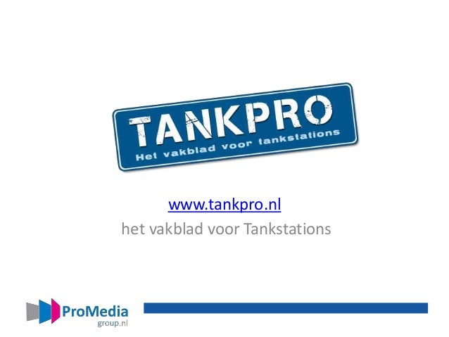 TankPro.nl www.tankpro.nl het vakblad voor Tankstations