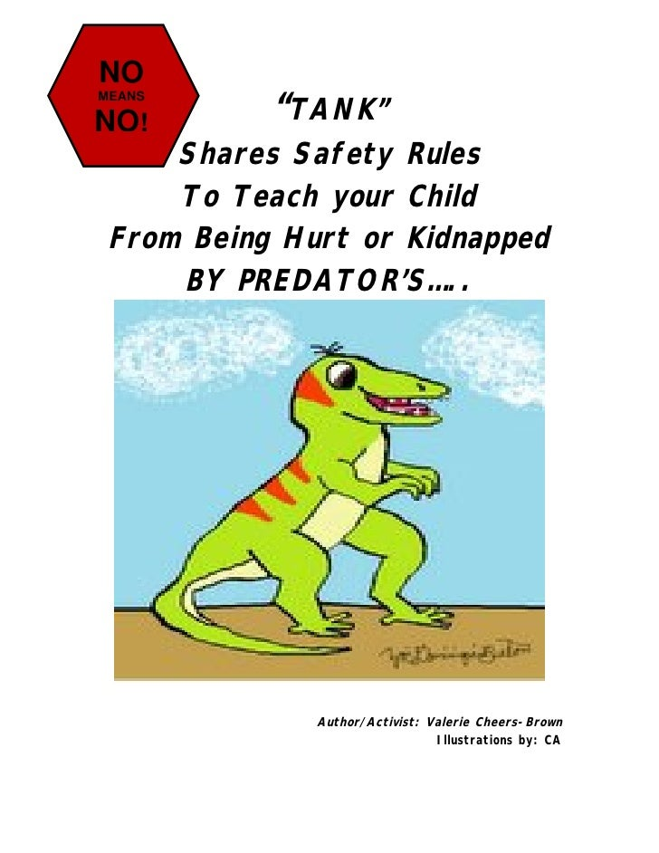 """NOMEANSNO!        """"TANK""""     Shares Safety Rules     To Teach your Child From Being Hurt or Kidnapped     BY PREDATOR'S…....."""