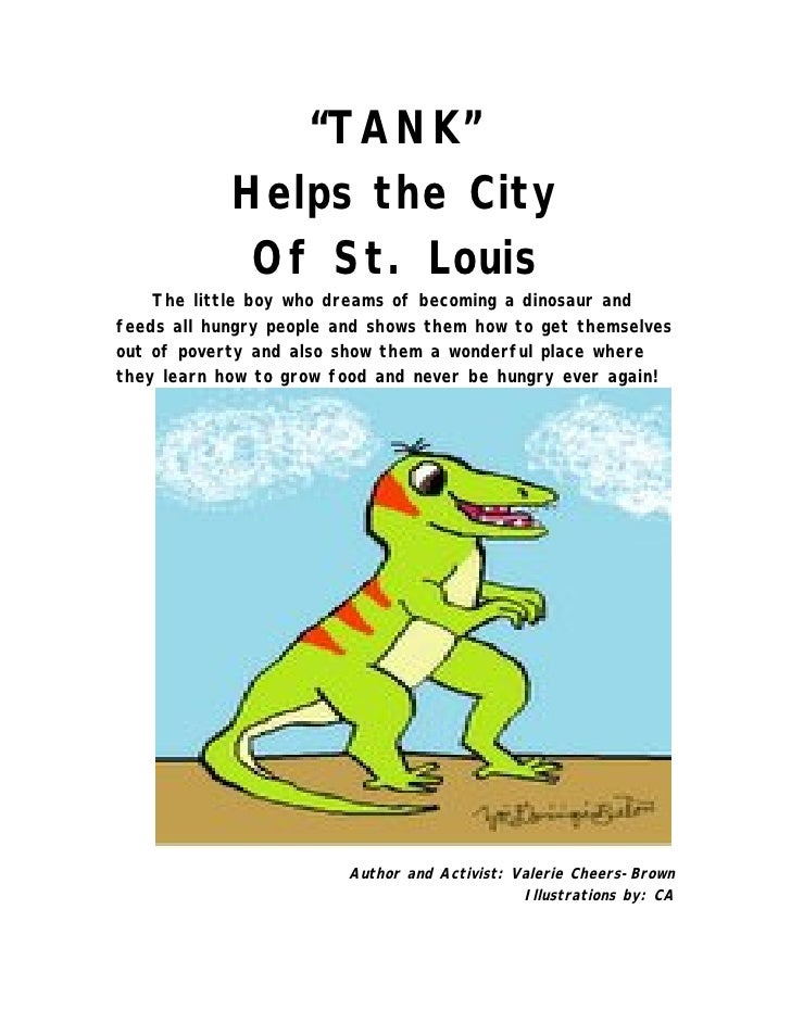 """""""TANK""""            Helps the City             Of St. Louis    The little boy who dreams of becoming a dinosaur andfeeds all..."""