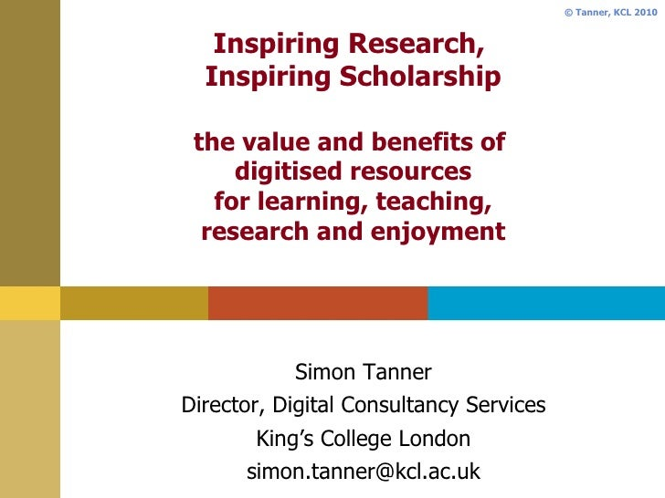 Inspiring Research,  Inspiring Scholarship the value and benefits of  digitised resources for learning, teaching, research...