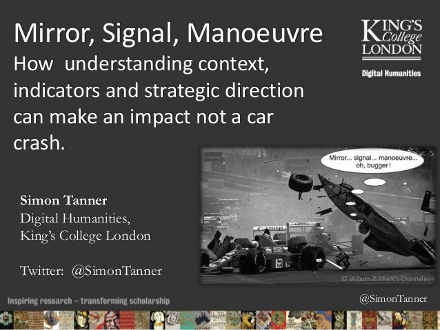 @SimonTanner Mirror, Signal, Manoeuvre How understanding context, indicators and strategic direction can make an impact no...