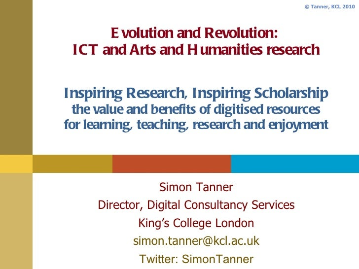 Evolution and Revolution:  ICT and Arts and Humanities research Inspiring Research, Inspiring Scholarship the value and be...