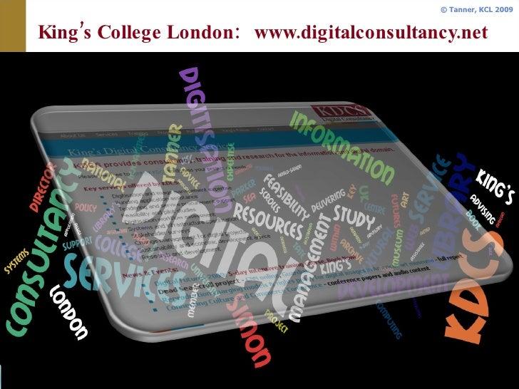 King's College London:  www.digitalconsultancy.net