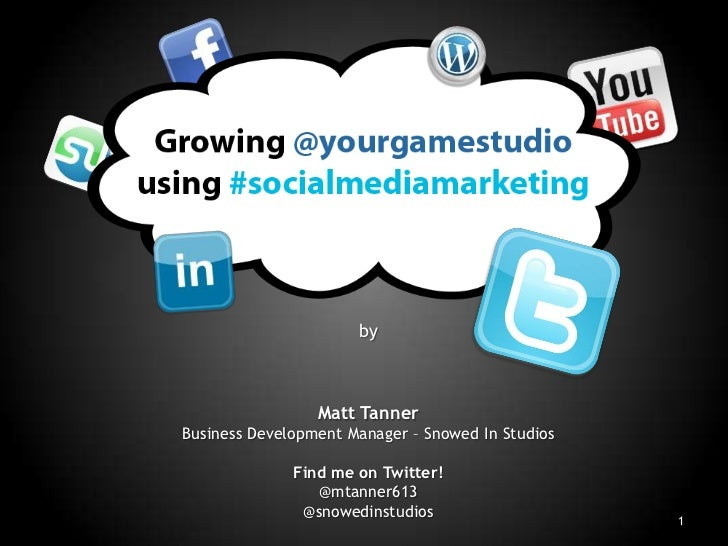 by<br />Matt Tanner<br />Business Development Manager – Snowed In Studios<br />Find me on Twitter!<br />@mtanner613<br />@...