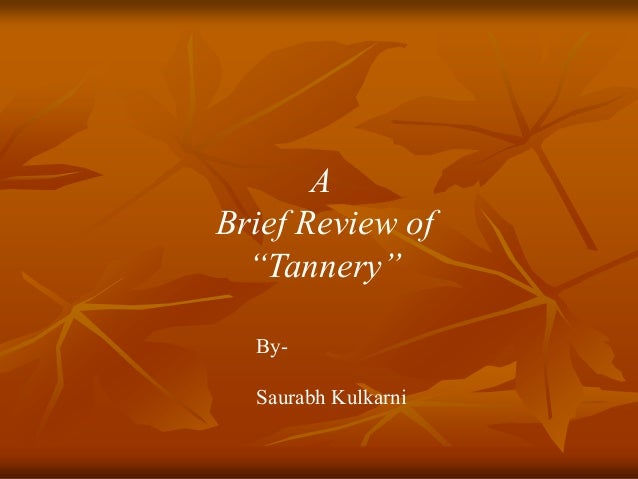 """A Brief Review of """"Tannery"""" By- Saurabh Kulkarni"""