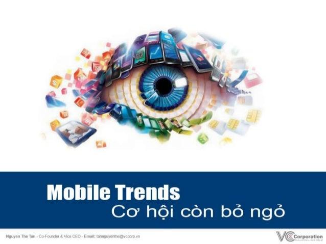 Global move to Mobile• Apple – iPhone, iPod, iPad (iOS)• Google – Android/SamSung và  hàng trăm NSX• FaceBook• Amazon – Ki...