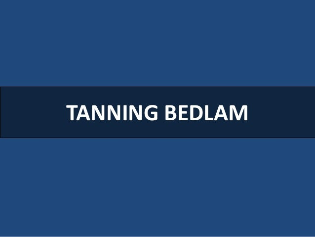 TANNING BEDLAM