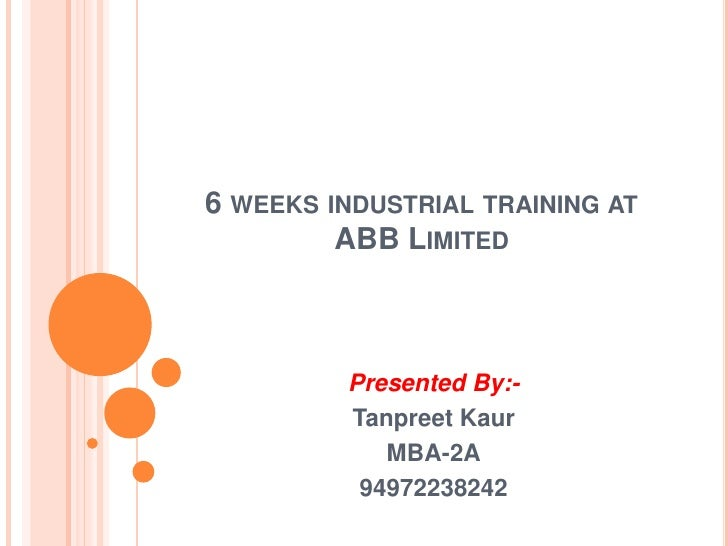6 weeks industrial training atABB Limited<br />Presented By:-<br />TanpreetKaur<br />MBA-2A<br />94972238242<br />