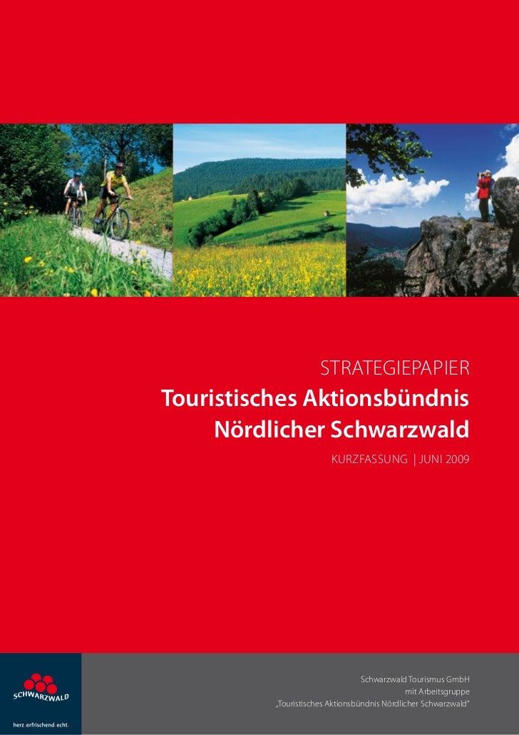 StrategiepapierTouristisches Aktionsbündnis     Nördlicher Schwarzwald                         Kurzfassung | Juni 2009    ...
