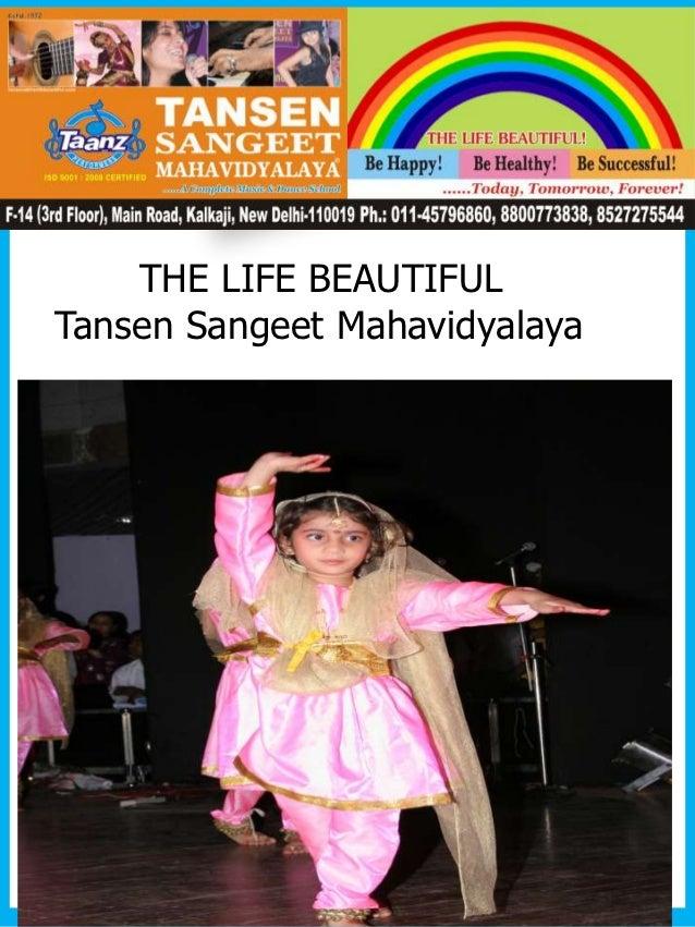 THE LIFE BEAUTIFULTansen Sangeet Mahavidyalaya