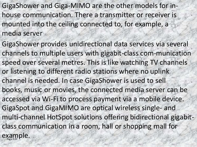 GigaShower and Giga-MIMO are the other models for inhouse communication. There a transmitter or receiver is mounted into t...
