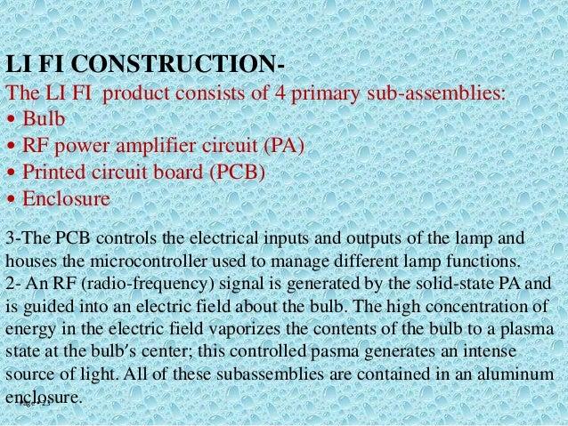 LI FI CONSTRUCTIONThe LI FI product consists of 4 primary sub-assemblies: • Bulb • RF power amplifier circuit (PA) • Print...