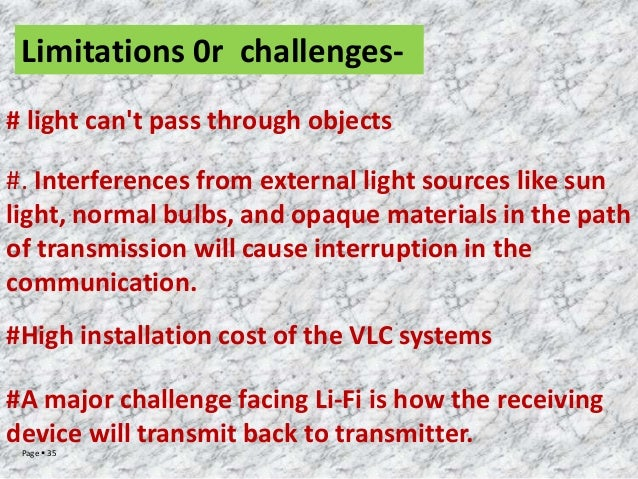 Limitations 0r challenges# light can't pass through objects #. Interferences from external light sources like sun light, n...