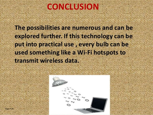 CONCLUSION The possibilities are numerous and can be explored further. If this technology can be put into practical use , ...