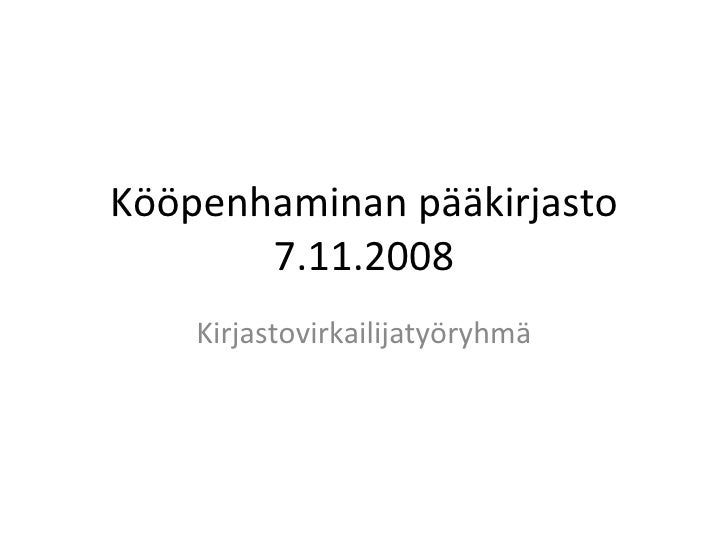 Kööpenhaminan pääkirjasto 7.11.2008 Kirjastovirkailijatyöryhmä