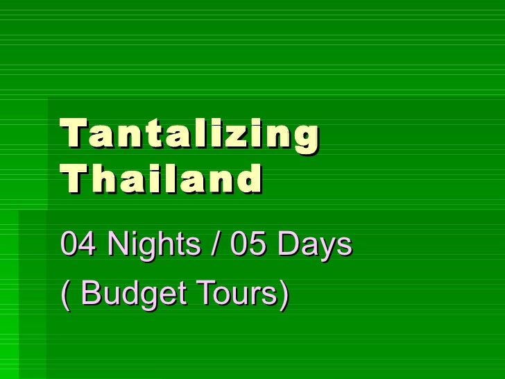 Tantalizing Thailand 04 Nights / 05 Days  ( Budget Tours)