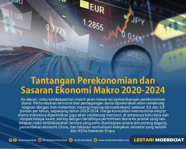 Ke depan, risiko ketidakpastian masih akan mewarnai perkembangan perekonomian dunia. Pertumbuhan ekonomi dan perdagangan d...