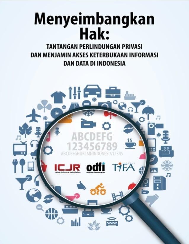 i Menyeimbangkan Hak: Tantangan Perlindungan Privasi dan Menjamin Akses Keterbukaan Informasi dan Data di Indonesia Instit...