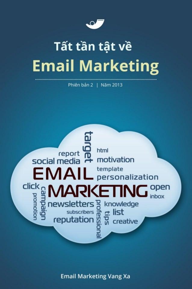 Tất tần tật về Email Marketing Phiên bản 2.0 © 2013 Cộng đồng Tất Tần Tật © http://tattantat.edu.vn Hỗ trợ bởi Vang Xa JSC...