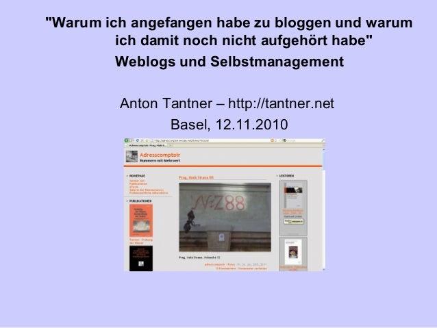 """""""Warum ich angefangen habe zu bloggen und warum ich damit noch nicht aufgehört habe"""" Weblogs und Selbstmanagement Anton Ta..."""