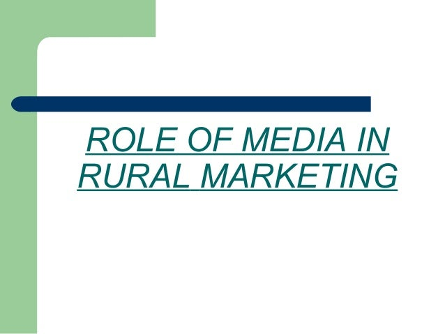 ROLE OF MEDIA IN RURAL MARKETING