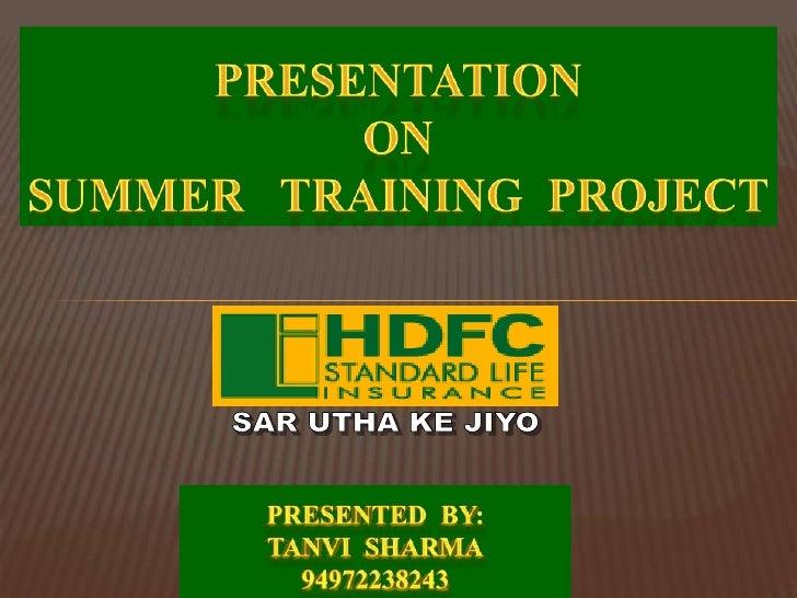 Presentation<br />On<br />Summer   Training  project<br />SAR UTHA KE JIYO<br />Presented  by:<br />Tanvisharma<br />94972...