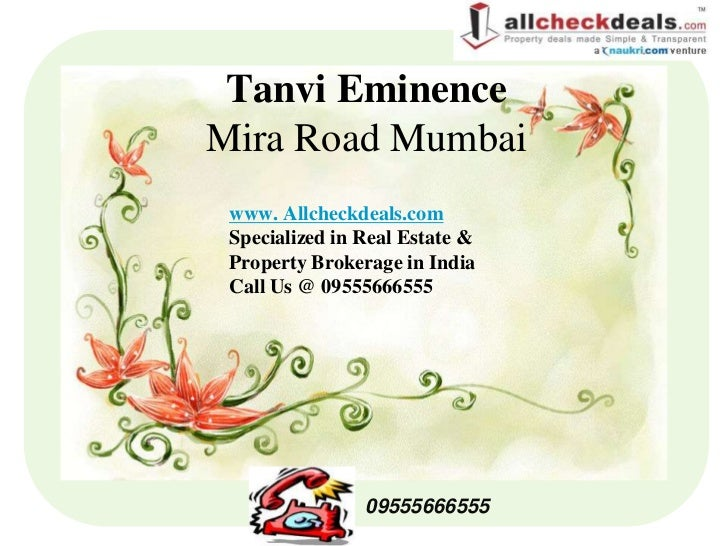 Tanvi EminenceMira Road Mumbai www. Allcheckdeals.com Specialized in Real Estate & Property Brokerage in India Call Us @ 0...