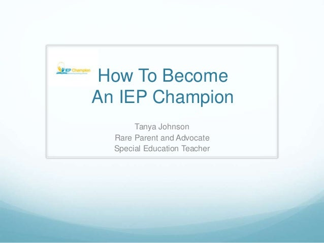 How To Become An IEP Champion Tanya Johnson Rare Parent and Advocate Special Education Teacher