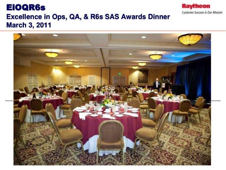 EiOQR6sExcellence in Ops, QA, & R6s SAS Awards DinnerMarch 3, 2011<br />