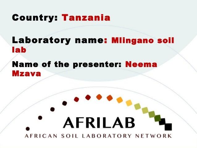Laboratory name: Mlingano soil lab Country: Tanzania Name of the presenter: Neema Mzava